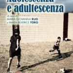 Adolescenza e adultescenza. Riflessioni su nuove patologie e nuove normalità nel ciclo di vita e nelle relazioni familiari